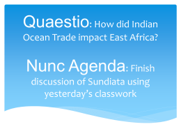 Quaestio: How did Indian Ocean Trade impact East Africa? Nunc