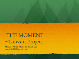 THE MOMENT ~Taiwan Project