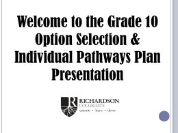 Welcome to the Grade 9 Option Selection Assembly