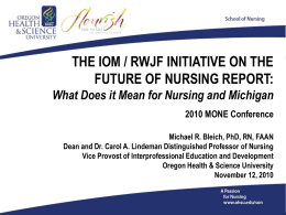 The IOM/RWJF Initiative on the Future of Nursing Report