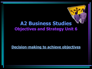 A2 Business Studies Objectives and Strategy Unit 6 Decision