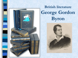 literary analysis of lord george gordon George gordon, lord byron (1788-1824) a selective list of online literary criticism for the nineteenth-century english romantic poet lord byron, with links to reliable biographical and introductory material and signed, peer-reviewed, and scholarly literary criticism.