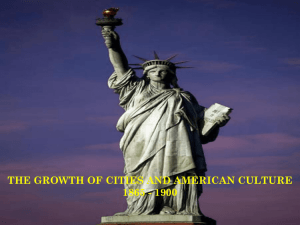 THE GROWTH OF CITIES AND AMERICAN CULTURE 1865