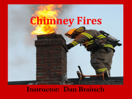 PowerPoint Presentation: Tactical Approach to Chimney Fires