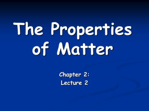 PowerPoint Presentation - The Properties of Matter