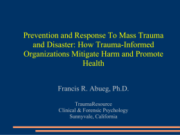 Prevention and Response To Mass Trauma and Disaster