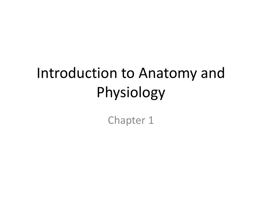 Introduction to Anatomy and Physiology - Mrs. Jackson
