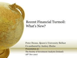 Recent Financial Turmoil - What's New by Dr Peter