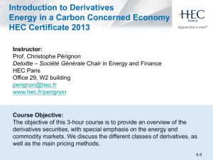 Derivatives * Majeure Finance Topic 1: Introduction