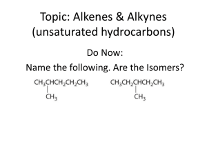 Topic: Alkenes & Alkynes (unsaturated hydrocarbons)