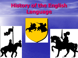 History of the English Language History of the English Language A