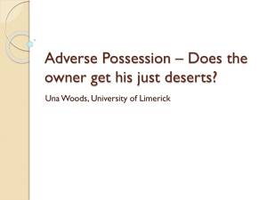 Adverse Possession * Does the owner get his just