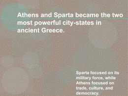 Athens and Sparta became the two most powerful