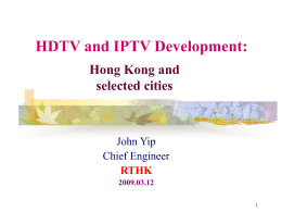HPTV and IPTV Development : Hong Kong and selected cities