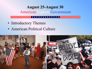 Introductory Themes and American Political Culture