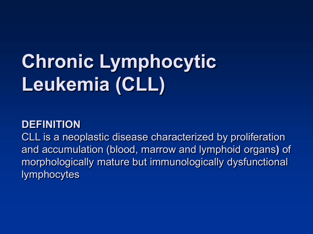 the chronic lymphocytic leukemia (cll) definition cll is a