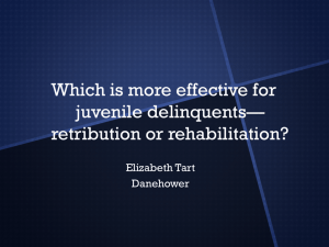 Rehabilitation vs. Retribution in Juvenile Delinquents