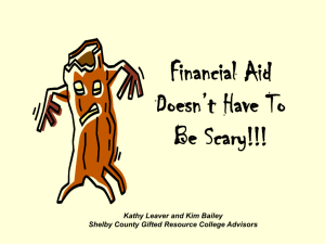 Financial Aid Doesn't Have To Be Scary!!! Kathy Leaver and Kim