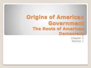 Origins of American Government The Roots of American Democracy