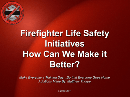 PowerPoint: 16 Firefighter Life Safety Initiatives