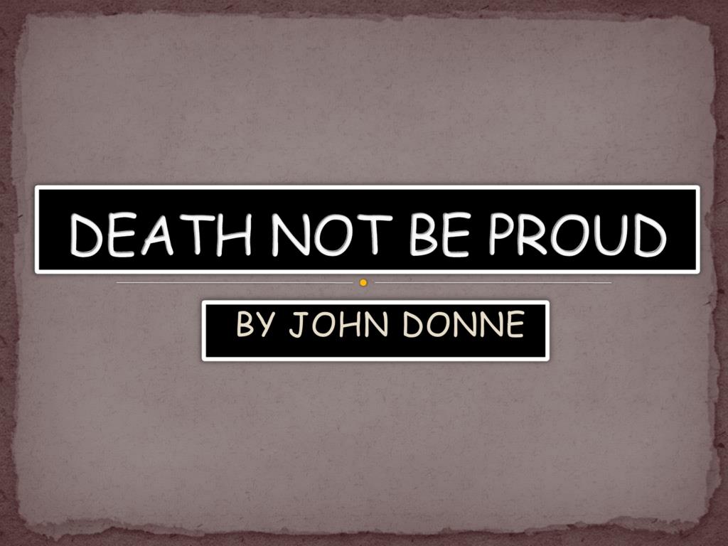 Death Not Be Proud John Donne Theme