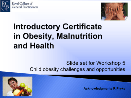 Slide set 5 - Childhood obesity