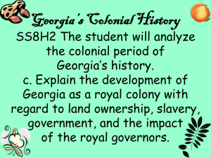 Georgia's Colonial History SS8H2 The student will analyze the