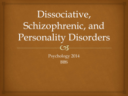 Dissociative, Schizophrenic, and Personality Disorders - bbspsych-b4
