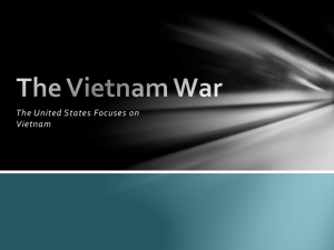 The United States Focuses on Vietnam The Vietnam War