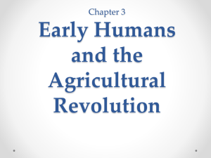 Chapter 3 Early Humans and the Agricultural Revolution