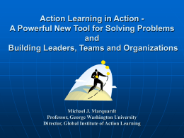 Action Learning in Action - A Powerful New Tool for Solving