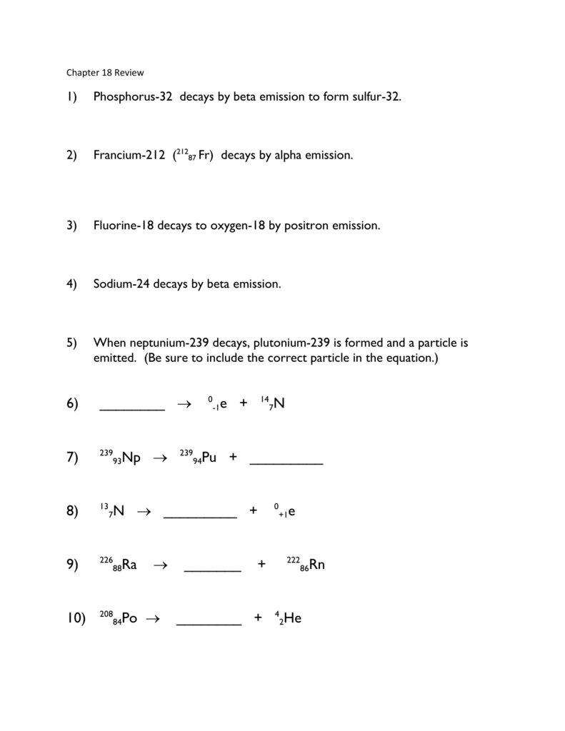 Chapter 18 Review Phosphorus-32 decays by beta emission to form