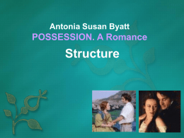 Antonia Susan Byatt POSSESSION A Romance