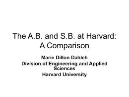 The AB and SB at Harvard: A Comparison