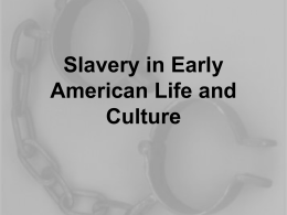 Slavery in Early American Life and Culture A Different Sensibility