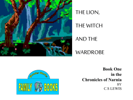 PowerPoint Presentation - THE LION, THE WITCH AND THE