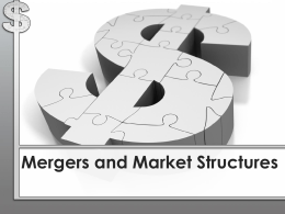 Market Structures and Mergers