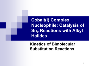 Complex Nucleophile: Catalysis of Sn 2 Reactions with Alkyl