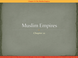 Chapter 21:The Muslim Empires