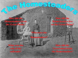 The homesteaders needed to recognize that they could not grow