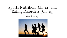 Sports Nutrition (Ch. 14) and Eating Disorders (Ch. 15)