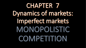 Imperfect markets MONOPOLISTIC COMPETITION