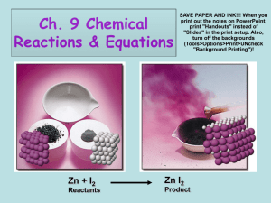 Ch. 9 Chemical Reactions & Equations