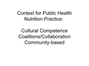 Context for Public Health Nutrition Practice: Cultural Competence