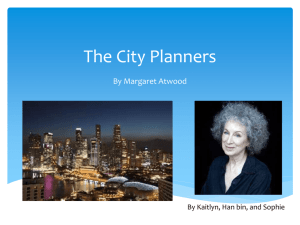 The City Planners Presentation by Margaret Atwood 2