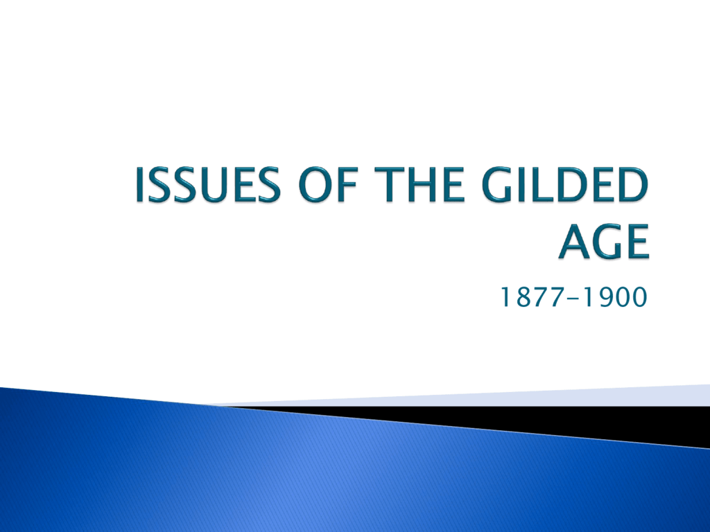 Issues Of The Gilded Age Test 3