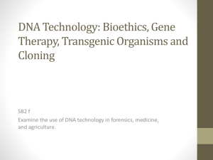 Bioethics, Gene Therapy, Transgenic Organisms and Cloning