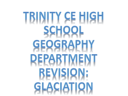 Glacial Erosion - Trinity Church of England High School