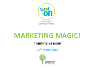 30.3.15 marketing magic - Shropshire Providers Consortium