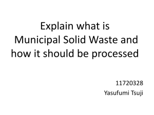 Explain what is Municipal Solid Waste and how it should be processed